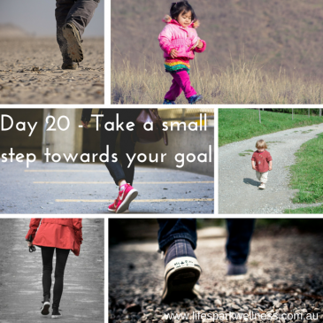 Wellness Challenge Day 20 – Take a small step towards your goal